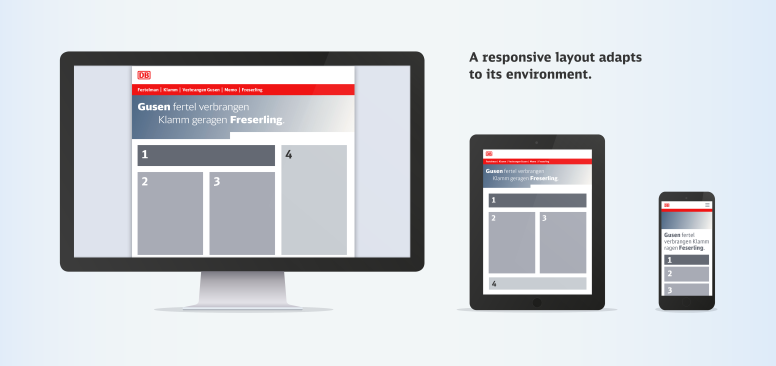 A responsive layout adapts to its environment.